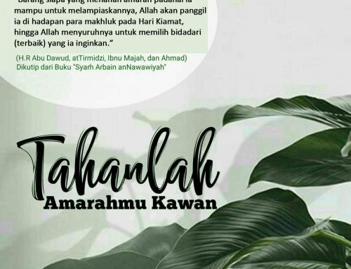 TAHANLAH AMARAHMU WAHAI KAWAN