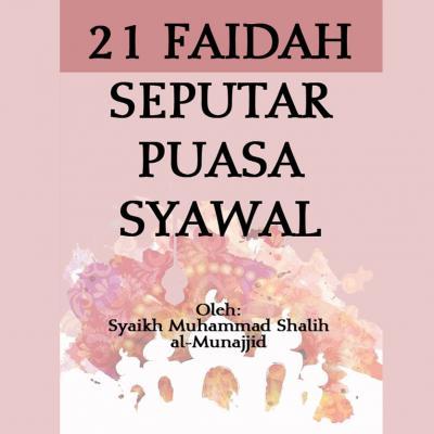 21 FAIDAH SEPUTAR PUASA SYAWAL
