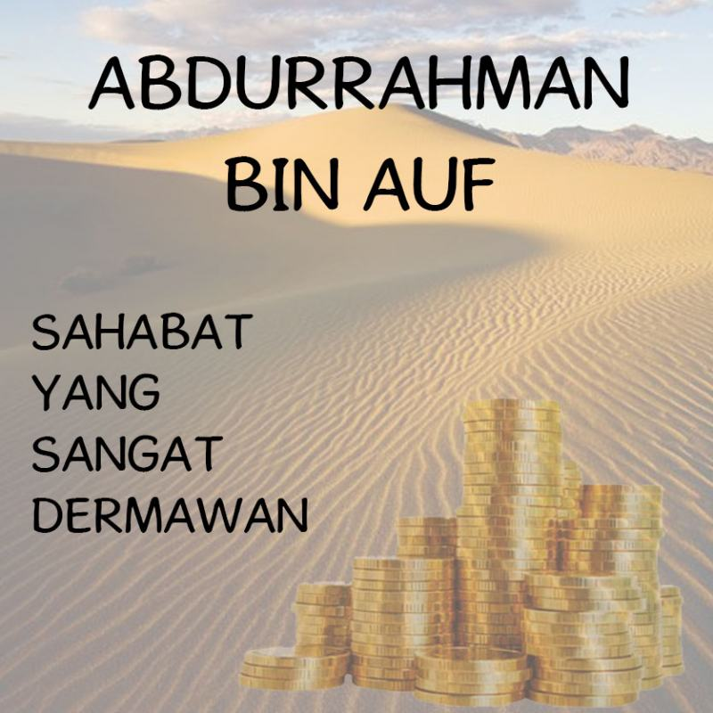 ABDURRAHMAN BIN AUF (SAHABAT YANG SANGAT DERMAWAN)