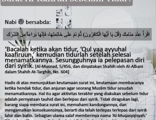 KENAPA DISUNNAHKAN MEMBACA SURAT AL-KAFIRUN SEBELUM TIDUR?