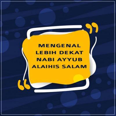 MENGENAL LEBIH DEKAT NABI AYYUB ALAIHIS SALAM
