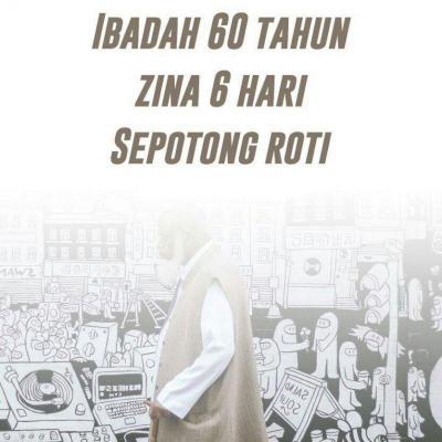 IBADAH 60 TAHUN, ZINA ENAM HARI DAN SEPOTONG ROTI