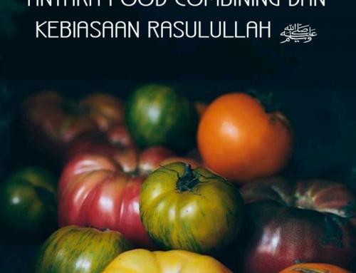 ANTARA FOOD COMBINING DAN KEBIASAAN RASULULLAH ﷺ