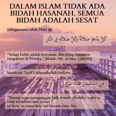 DALAM ISLAM TIDAK ADA BIDAH HASANAH, SEMUA BIDAH ADALAH SESAT