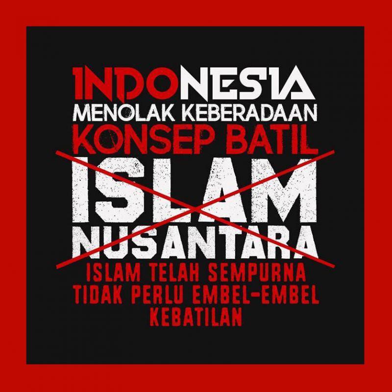 INDONESIA MENOLAK KEBERADAAN KONSEP BATIL ISLAM NUSANTARA