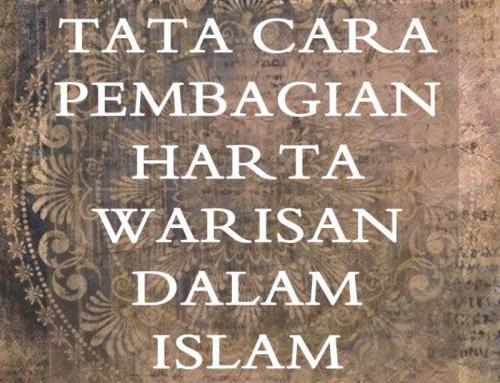 TATA CARA PEMBAGIAN HARTA WARISAN DALAM ISLAM