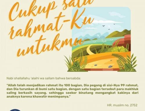 CUKUP SATU RAHMAT ALLAH UNTUK HAMBA-NYA