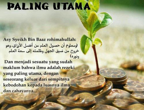 REZEKI PALING UTAMA ADALAH MENDAPATKAN ILMU