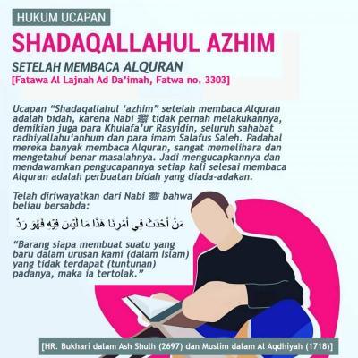 HUKUM MENGUCAPKAN SHADAQALLAHUL AZHIM SETELAH MEMBACA ALQURAN