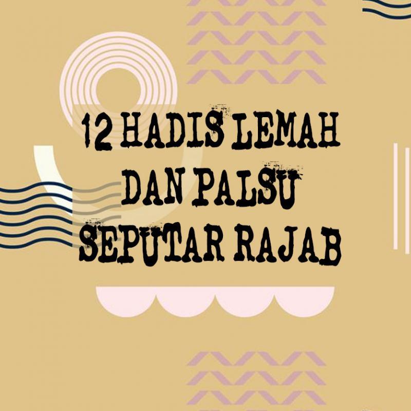 12 HADIS PALSU DAN LEMAH SEPUTAR RAJAB