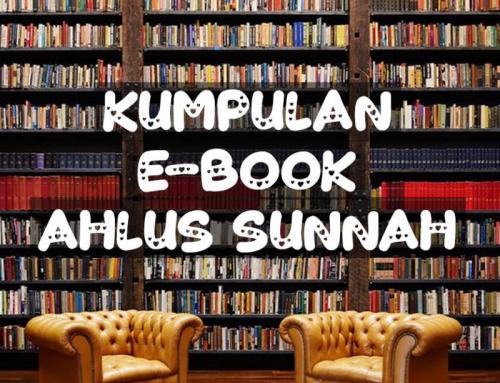 KUMPULAN E-BOOK AHLUS SUNNAH, SILAKAN DIUNDUH