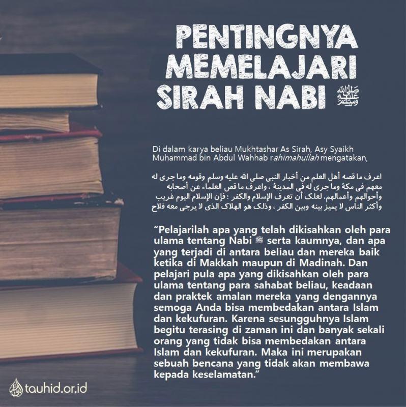 MEMELAJARI SIRAH NABI MEMBANTU MEMUDAHKAN MEMAHAMI KESELURUHAN AJARAN ISLAM