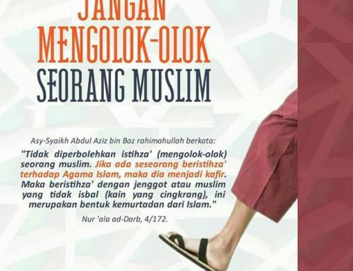 JANGANLAH ENGKAU ISTIHZAK (MENGOLOK-OLOK SEORANG MUSLIM)