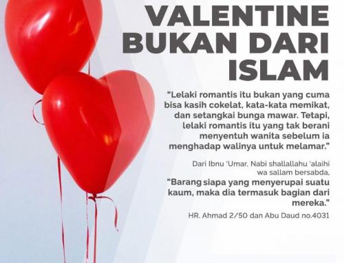 PERAYAAN VALENTINE BUKAN DARI ISLAM