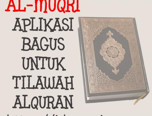 AL-MUQRI – APLIKASI BAGUS UNTUK TILAWAH ALQURAN