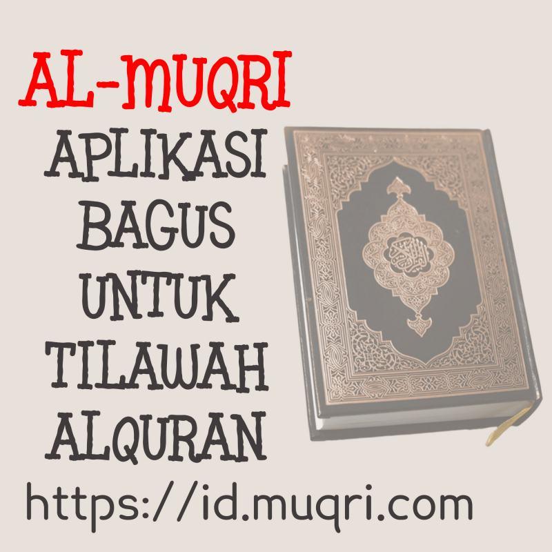 AL-MUQRI - APLIKASI BAGUS UNTUK TILAWAH ALQURAN