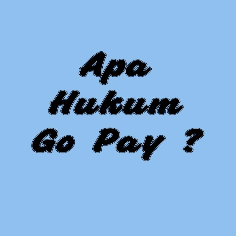 APA HUKUM GO-PAY?