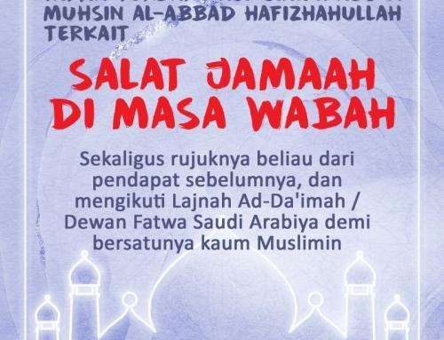 FATWA TERBARU ASY-SYAIKH ABDUL MUHSIN AL-ABBAD HAFIZHAHULLAH TERKAIT SALAT JAMAAH DI MASA WABAH