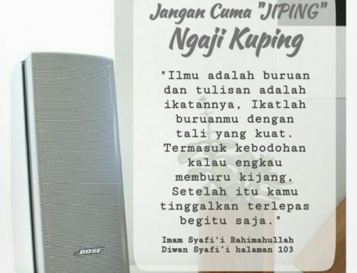 JANGAN CUMA NGAJI KUPING (JIPING)