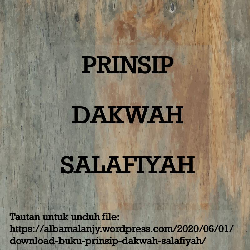 PRINSIP DAKWAH SALAFIYAH (DOWNLOAD EBOOK)