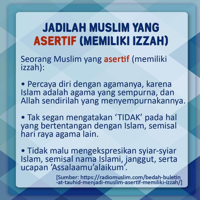 JADILAH MUSLIM YANG ASERTIF (MEMILIKI IZZAH)