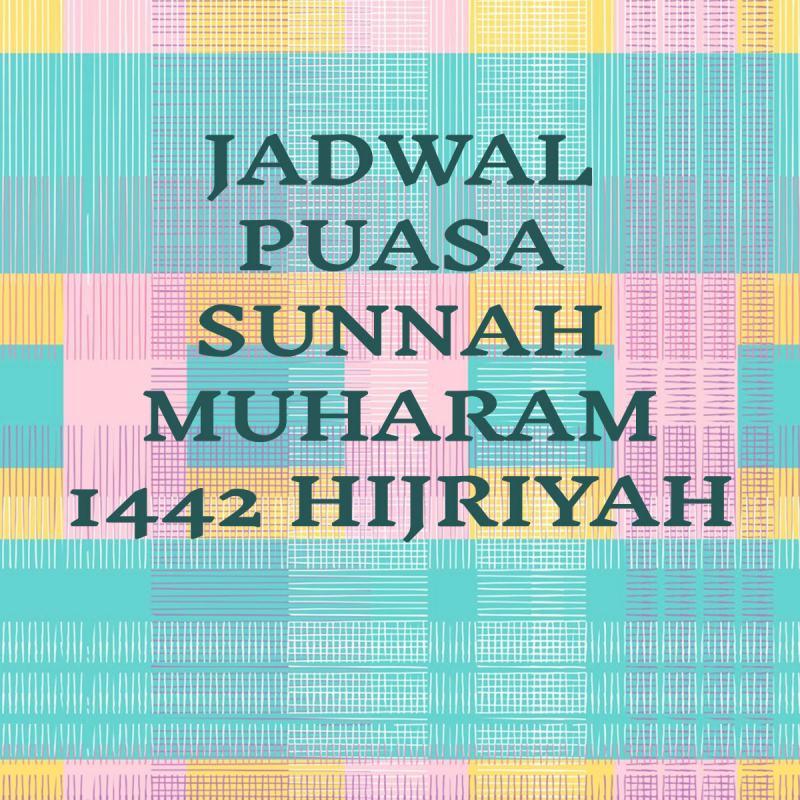 JADWAL PUASA SUNNAH MUHARAM 1442 HIJRIYAH