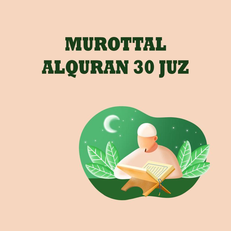 MUROTTAL ALQURAN 30 JUZ