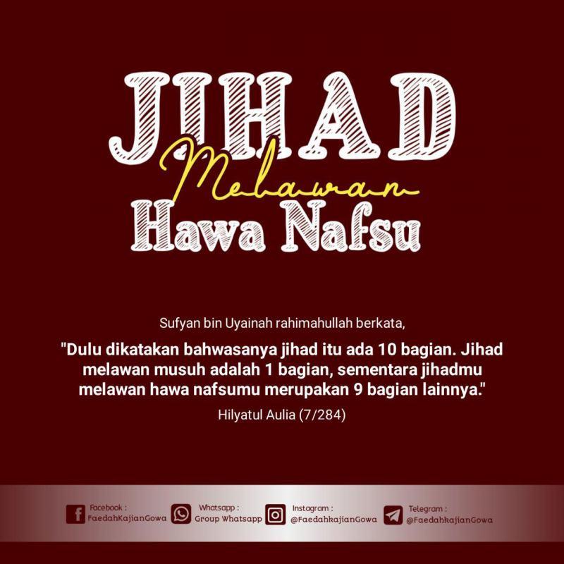 JIHAD PALING BERAT ADALAH JIHAD MEMERANGI HAWA NAFSU