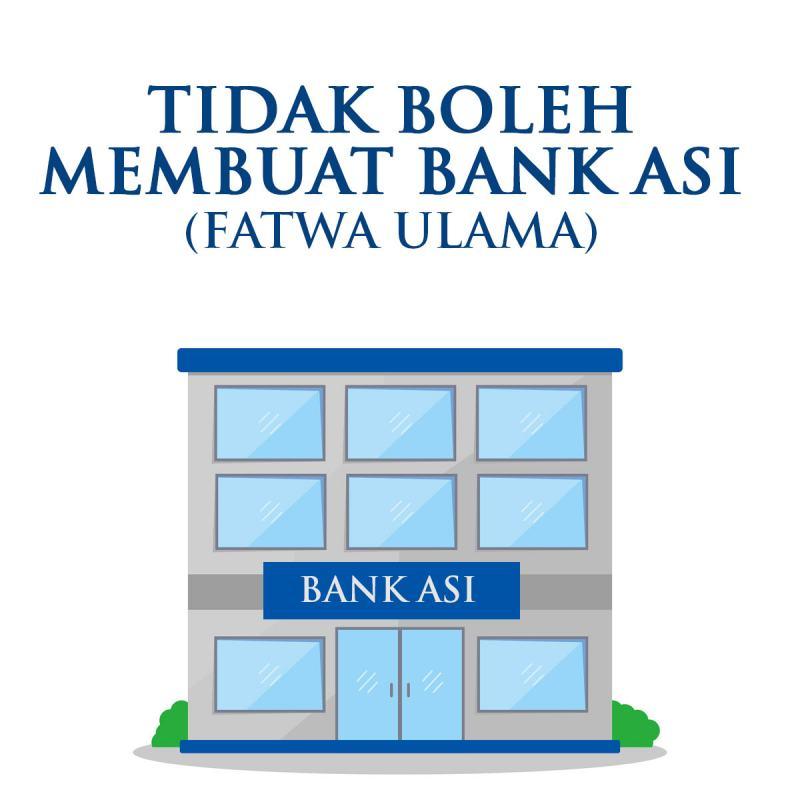 TIDAK BOLEH MEMBUAT BANK ASI (FATWA ULAMA)