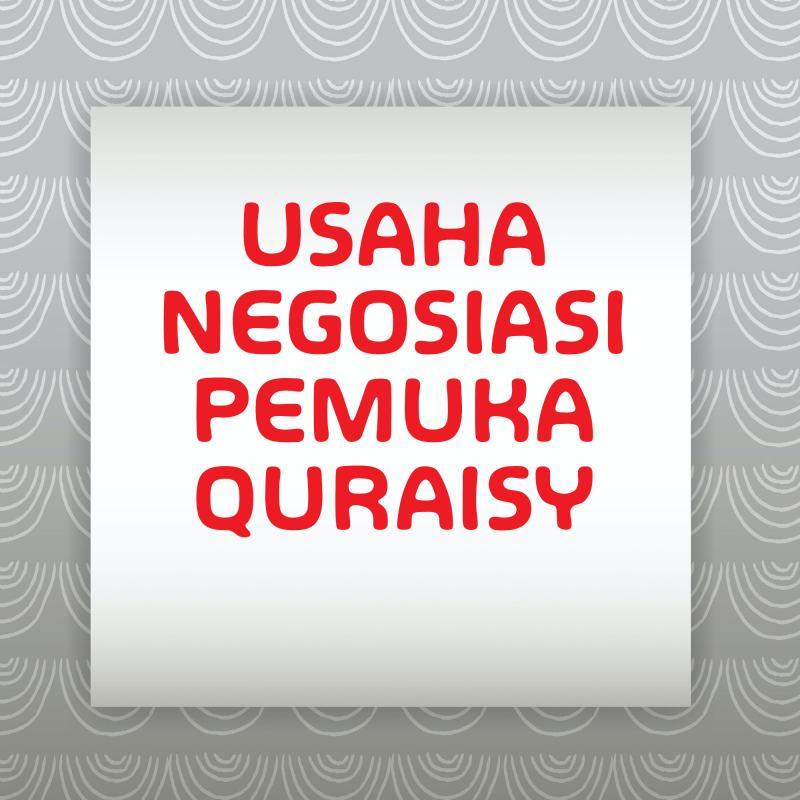 USAHA NEGOSIASI PEMUKA QURAISY