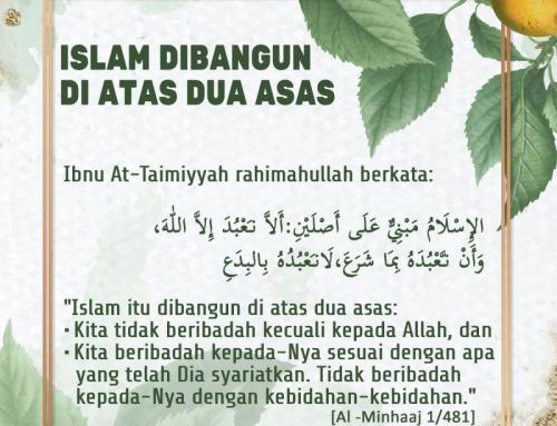 ISLAM DIBANGUN DI ATAS DUA ASAS