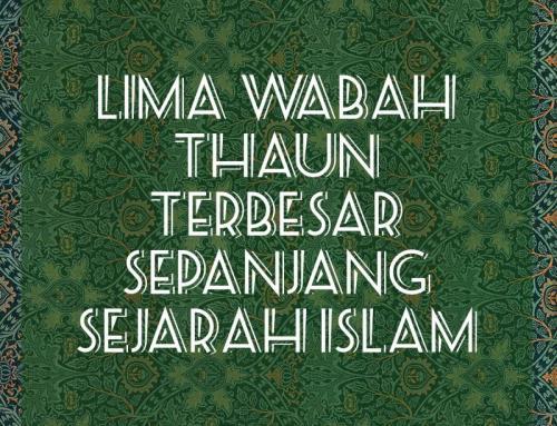 LIMA WABAH THAUN TERBESAR SEPANJANG SEJARAH ISLAM
