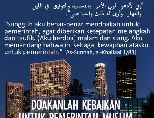 DOAKANLAH KEBAIKAN UNTUK PEMERINTAH MUSLIM
