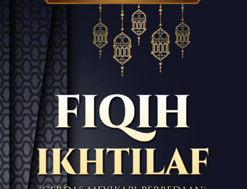 FIQIH IKHTILAF (CERDAS MENYIKAPI PERBEDAAN) – TAUTAN e-BOOK