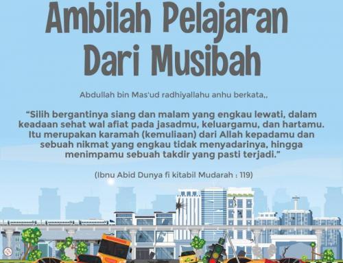 AMBILAH PELAJARAN DARI MUSIBAH