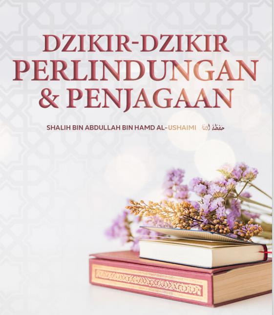 ZIKIR-ZIKIR PERLINDUNGAN & PENJAGAAN (TAUTAN e-BOOK)