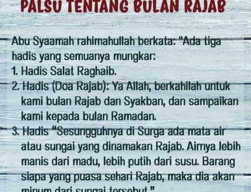 AWAS HADIS-HADIS LEMAH/ PALSU TENTANG BULAN RAJAB
