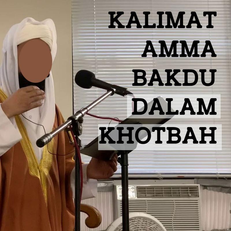 APA ARTI KALIMAT AMMA BAKDU DALAM KHOTBAH?