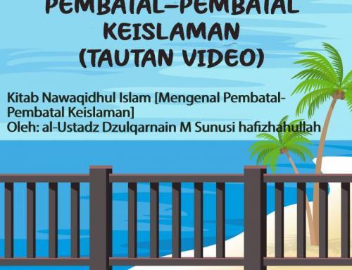 MENGENAL PEMBATAL-PEMBATAL KEISLAMAN (TAUTAN VIDEO)