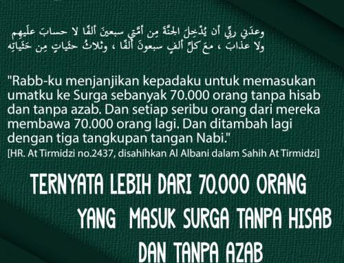 TERNYATA LEBIH DARI 70.000 ORANG YANG MASUK SURGA TANPA HISAB DAN TANPA AZAB