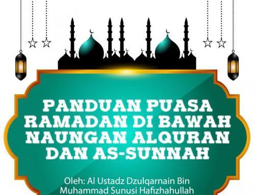 PANDUAN PUASA RAMADAN DI BAWAH NAUNGAN ALQURAN DAN AS-SUNNAH (TAUTAN e-Book)