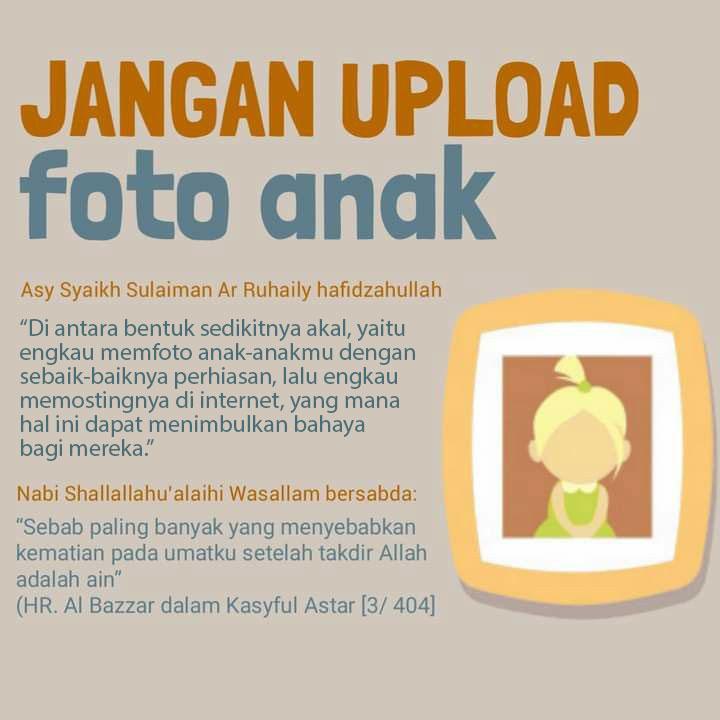 JANGAN UPLOAD FOTO ANAK