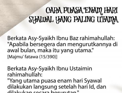 CARA PUASA ENAM HARI SYAWAL YANG PALING UTAMA