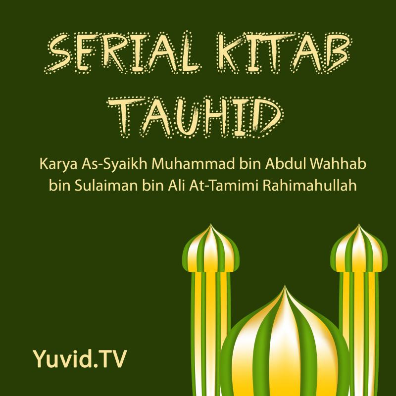 SERIAL KITAB TAUHID (TAUTAN VIDEO YUVID)
