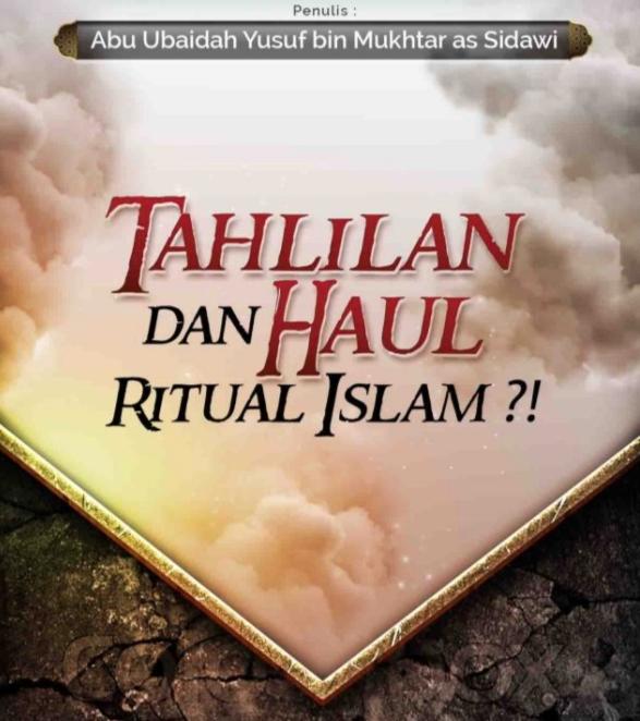 TAHLILAN DAN HAUL RITUAL ISLAM? (TAUTAN e-BOOK)