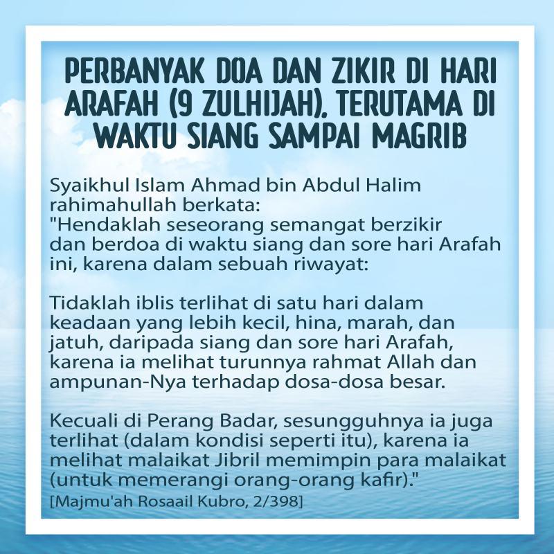 PERBANYAK DOA DAN ZIKIR DI HARI ARAFAH (9 ZULHIJAH), TERUTAMA DI WAKTU SIANG SAMPAI MAGRIB