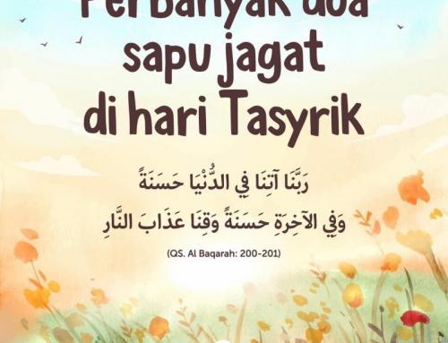 SUNNAH PERBANYAK DOA SAPU JAGAT DI HARI TASYRIK (11,12,13 ZULHIJAH)