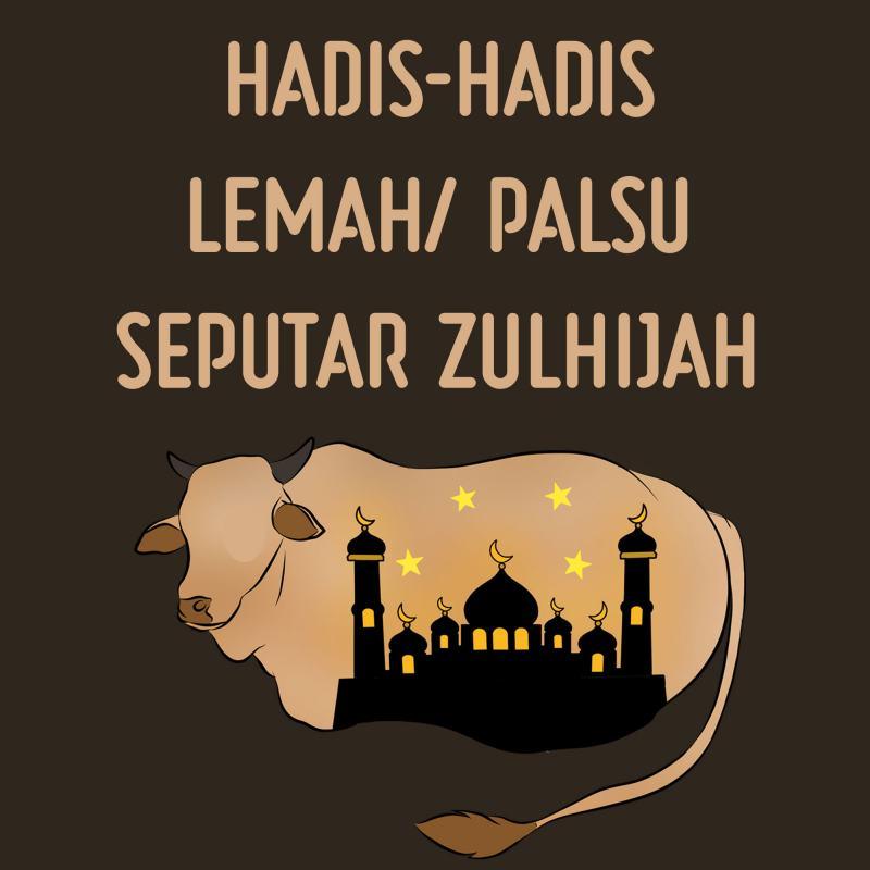 HADIS-HADIS LEMAH/ PALSU SEPUTAR ZULHIJAH