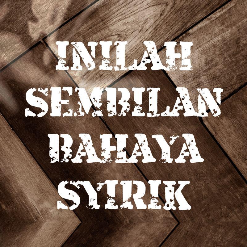 INILAH SEMBILAN BAHAYA SYIRIK
