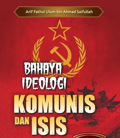 BAHAYA IDEOLOGI KOMUNIS DAN ISIS (TAUTAN e-BOOK)